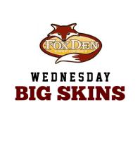 Fox Den Wednesday Big Skins Game